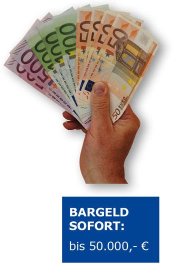 Bargeld Sofort: bis 50.000,- €